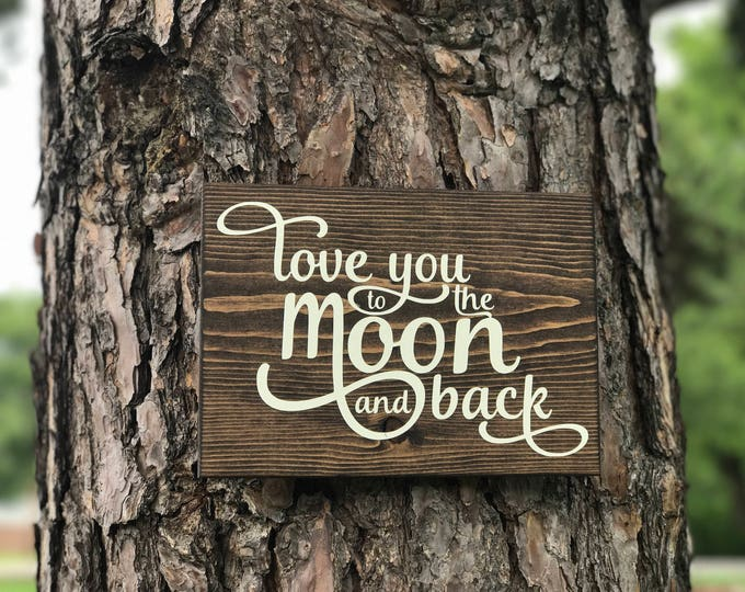 Love You To The Moon and Back Wood Sign | Children's Book Quote | Guess How Much I Love You