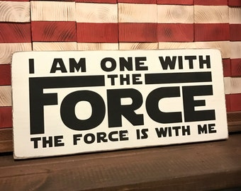 Star Wars Rogue One Jedi Wood Sign / I Am One With The Force The Force Is With Me / May The Force Be With You / Luke Skywalker / Darth Vader