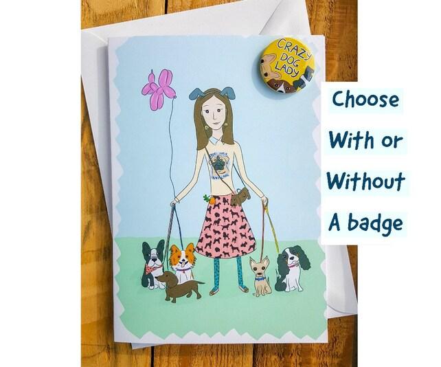Crazy Dog Lady Funny Birthday Card Badge Pin Best Friend Mom