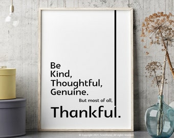 Be Kind, Thoughtful, Genuine, Thankful – WHITE — Printable, Instant Download