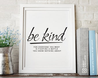 Be Kind for Everyone You Meet is Fighting A Battle II – Motivational Poster,Printable Art,Instant Download
