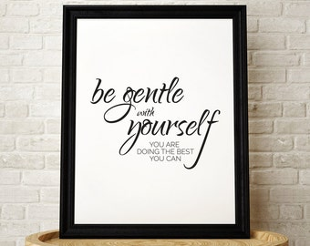 Be gentle with yourself you are doing the best you can – Printable Poster, Motivational Quote, Black & White, Instant Download