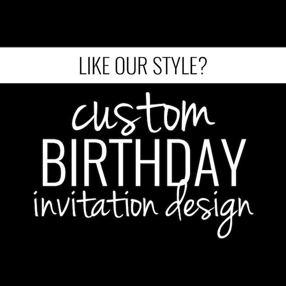 Custom Invitation Design Custom Birthday Invitation Design Etsy