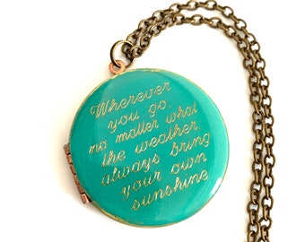 Wherever you go, no matter what the weather, always bring your own sunshine...Engraved Vintage 38mm Locket *Very Special One of a Kind Gift*