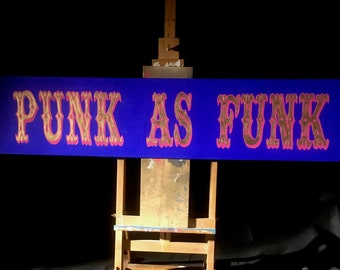 PUNK AS FUNK -  hand painted circus style sign/art