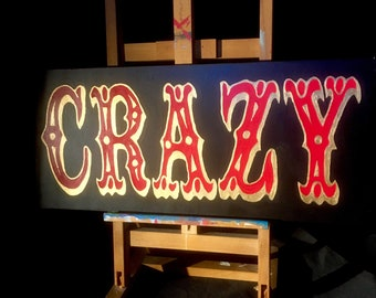 CRAZY -  hand painted circus style sign
