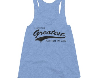 Father's Day Shirt - Greatest Father In Law - Women's Tri-Blend Racerback Tank gifts for her | Lucky Star Dreams
