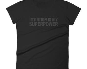 SALE: Intuition is my Superpower t-shirt, Psychic, Soft Women's short sleeve t-shirt Gray Blue Black | Lucky Star Dreams Shirt