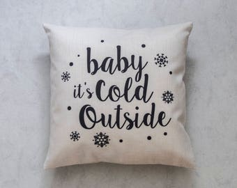 Christmas Pillow Cover, Baby it's cold outside, Pillow Covers, Throw Pillow, Christmas Throw Pillow, Decorative Pillow Cover