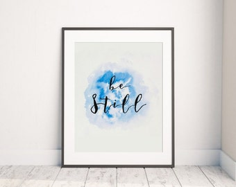 Be Still Print, Psalm 46:10, Know that I am God, Rest Peace Quiet Downloadable Scripture Inspired Print, 8x10 JPG, Instant Download
