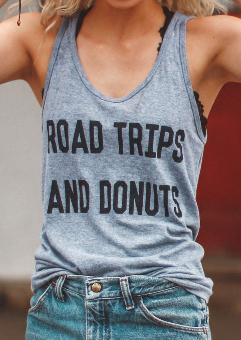 Road Trips And Donuts Tank  Road Trip Tank  Vacation Tank  Vacation Shirt  Funny Travel Shirt  Funny Travel Tank  Road Trip Shirts