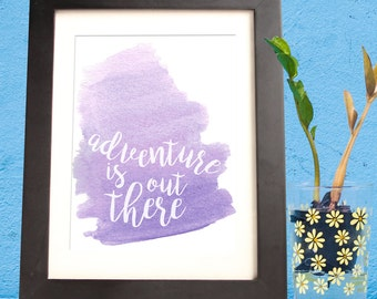 Adventure Is Out There Up Pixar Print- Digital Download