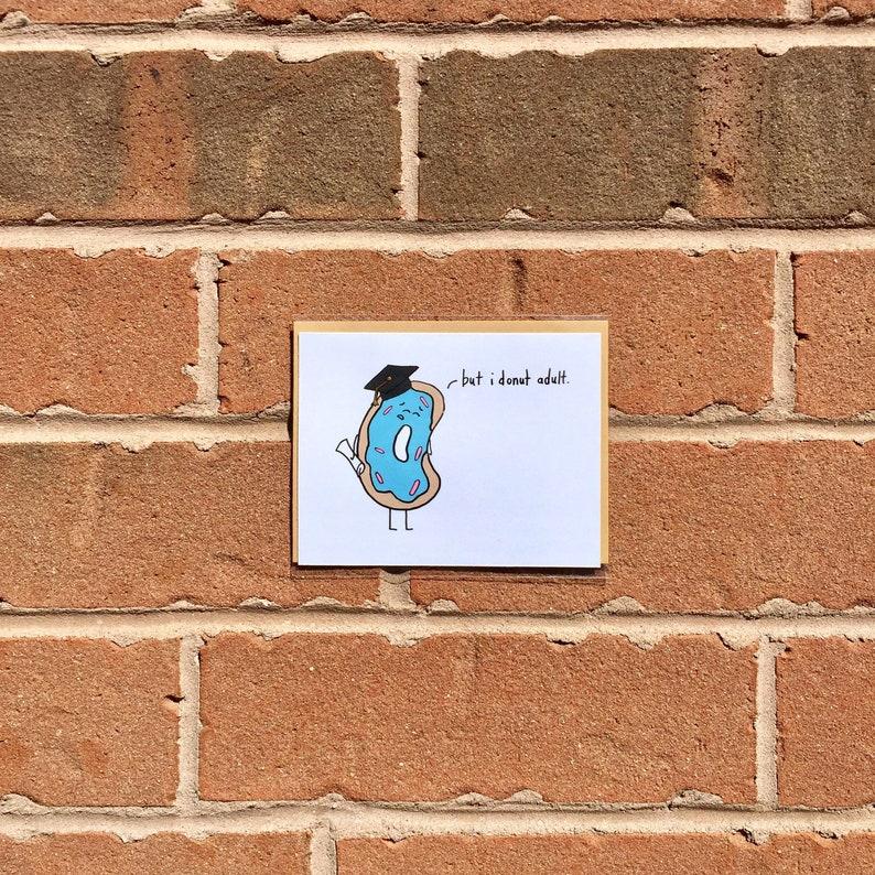 Funny grad card Grad gift for her Donut pun Unique graduation card Handmade Graduation Card Grad gift for him.
