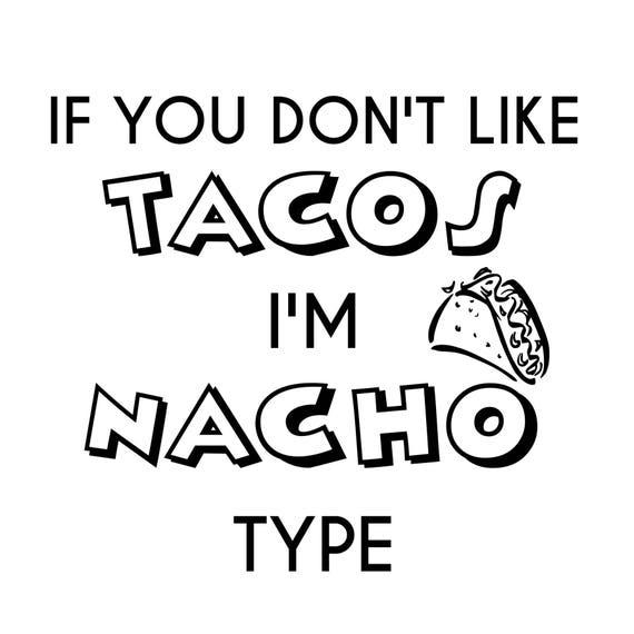 I Love Tacos Svg Cut File Cutting File Nacho Type Svg Etsy