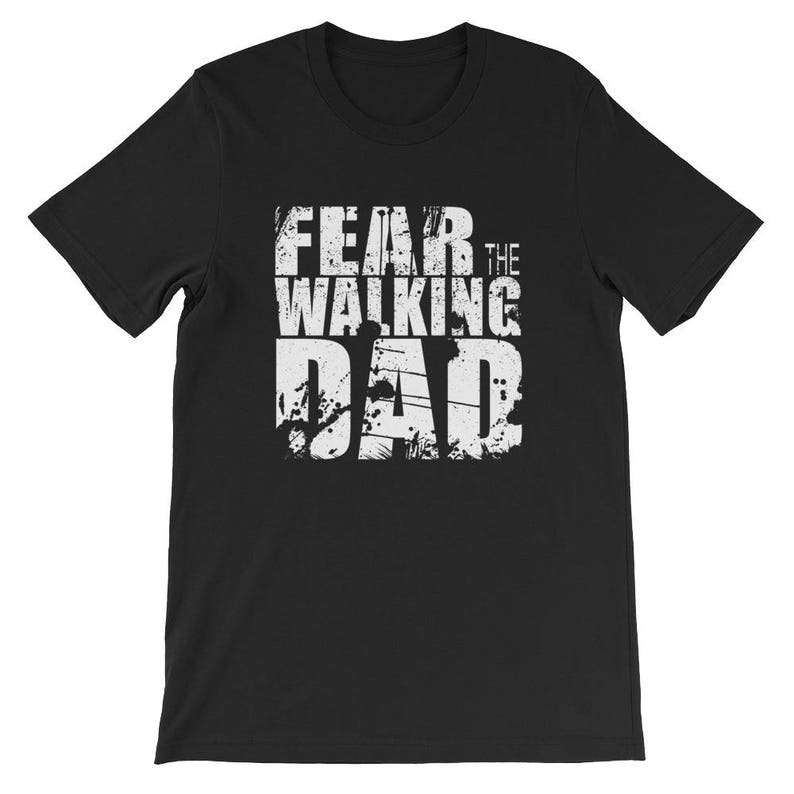 57783ef62 Father's Tshirt Fear The Walking Dad T-Shirt Walking Dad | Etsy