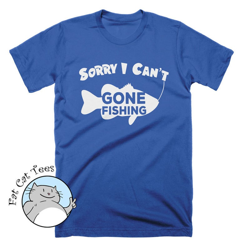 cecac688 Sorry I Can't Gone Fishing T Shirt Funny Fish Shirt Gifts | Etsy