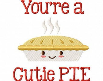 You are a cutie pie embroidery design
