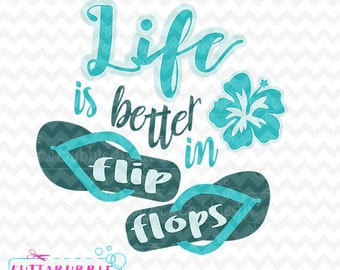 Life is better in flip flops quote - SVG cut file + PNG + DXF for Silhouette cameo, Cricut etc.