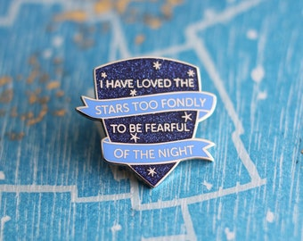 Astronomer's Motto Enamel Pin - Lapel Pin, I Have Loved the Stars Too Fondly // Hard Enamel Pin, Sarah Williams Glitter Pin Badge