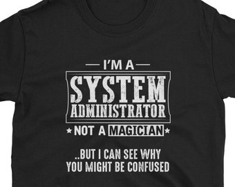 System Administrator Shirt Gift Magician Tee
