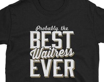 Waitress Shirt Waitress Gift Best Ever