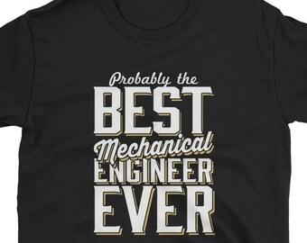 Mechanical Eng Shirt Mechanical Eng Gift Best Ever