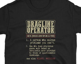 52d5e582 Dragline Operator Shirt Definition Gift Tee