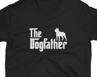 Boston Terrier Shirt Gift Dogfather Tee