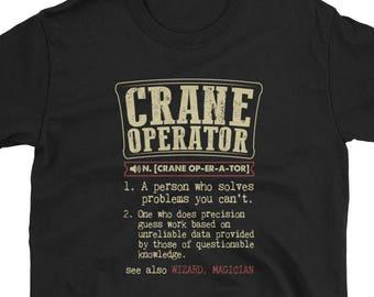 7404b41c2 Crane Operator Shirt Definition Gift Tee