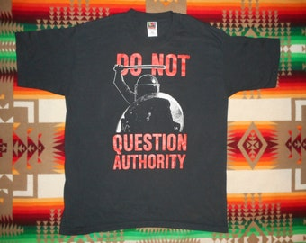 90s Do Not Question Authority T Shirt Size XL Police Violence