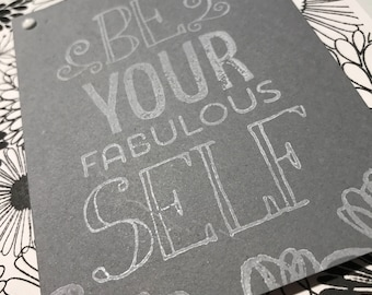 Be Your Fabulous Self Dramatic Black and White
