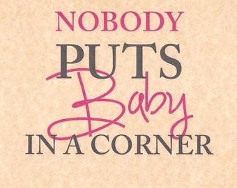 "1987 Dirty Dancing ""Nobody Puts Baby In A Corner"" Color Print > Patrick Swayze > Johnny > Jennifer Grey > Baby"