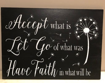 Accept what is let go of what was and have faith in what will be, pallet sign, wood signs, accept what is sign, home decor