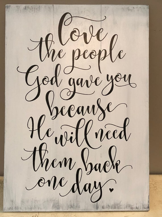 Rustic Pallet Sign Love The People God Gave You Because Etsy