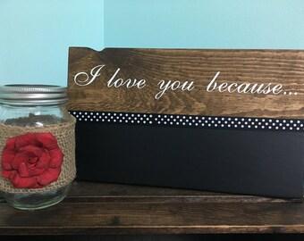 I love you because Chalkboard Sign wood sign wooden sign chalkboard sign i love you aign couple gift wedding gift wedding decor home decor