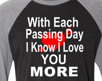 Valentine's Raglan Couple Tees With Each Passing Day I love You More Baseball Tees White Black Tees Husband and Wife Tee I Love You More Tee