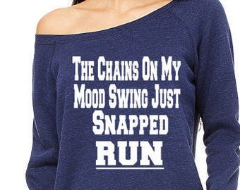 Funny Sweatshirt The Chains On My Mood Swing Just Snapped Sarcastic Sweatshirt Mom Life Gift for Her Gift Wife Unique Girlfriend Gift