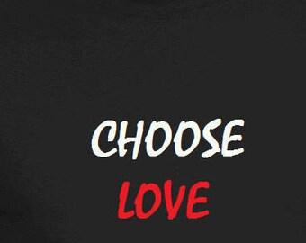 Choose Love T Shirt, Christian Tee Shirt Jesus Tee Religious T Shirt Inspirational Shirt Gift for Her Gift for Him Birthday Gift God T Shirt