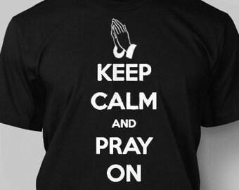 Christian Shirt Keep Calm and Pray On T-Shirt Keep Calm Shirts God Shirt Religious Tee Jesus T Shirt Inspirational Shirt Christian Clothing