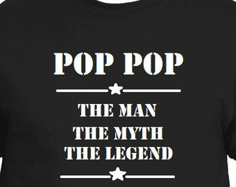 Funny Pop Pop Shirt Pop Pop The Man The Myth The Legend Gift for Dad Grandkids Gift Birthday Gift T Shirt for Pop Pop Fathers Day Gift