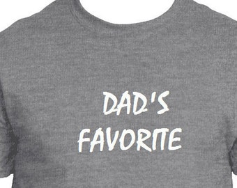 Funny Shirt, Dad's Favorite, Tee Shirt, Grey T Shirt Gift for Him Birthday Gift Father Day Gift Shirt for Dad Shirt with Sayings Uncle Gift