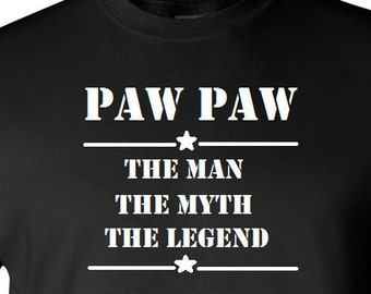 Funny Paw Paw Tee Shirt Paw Paw The Man The Myth The Legend Fathers Day Gift Gift for Dad Birthday Gift Husband Gift T Shirt for Paw Paw