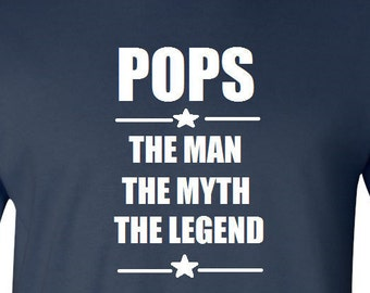 Funny Pops T Shirt POPS The Man The Myth The Legend Pops Shirt Gift for Dad Fathers Day Gift Gift for Husband Grandkids Gift Gift for Him
