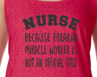 Nurse Tee Shirt, Nurse Tank Top, Medical Tee, RN Shirt, Nurse Birthday Gift, Gift for Her, Gift for Wife, Gift for Friend, Tank for Nurse