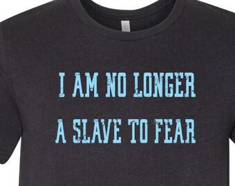 Christian Tee Shirt I Am No Longer A Slave To Fear God T Shirt, Believer Shirt, Religious Tee, Workout Shirt Gift for Pastor Jesus Tee Shirt