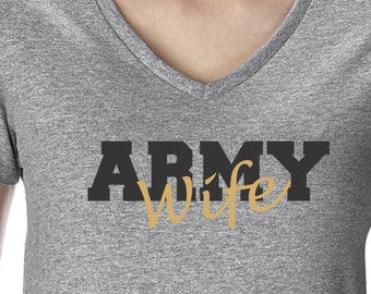 Custom Army Wife V Neck Tee Military Shirt Army Wife Shirt Proud Army Wife Army Wife Gifts Army Mom T Shirt for Wife Gift for Her Army Tee