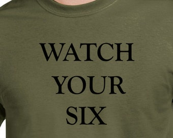 Military Tee Shirt- Watch You Six Army Wife Clothing Marine Wife Deployment Gifts Wifey Shirt Gift for Boyfriend Gift for Him Gift for Her