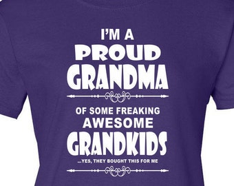 Grandma T Shirt Im a Proud Grandma Mothers Day Gift Gift for Mom Moms Birthday Gift T Shirt for Her Gift for Grandma Grandma Gift Funny Tee