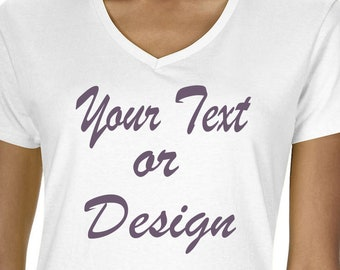 Custom V Neck Tee Shirt Your Text or Design Bachelorette Shirt Customized Gift Workout Shirt  Name Tee Personalized Gift T Shirt Your Design
