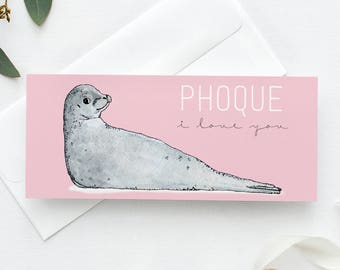 Greeting Card Phoque I love you // Blank card, Birthday Card, Love wishes, Friendship, French, Large card for gift certificate